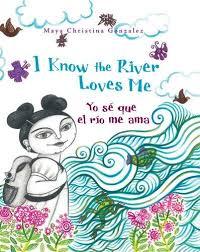 I know the river loves me / Yo sé que el río me ama
