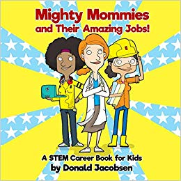 Mighty mommies and their amazing jobs!